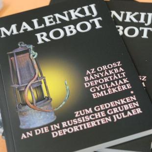 Malenkij robot - az orosz bányákba deportált gyulaiak emlékére- könyv