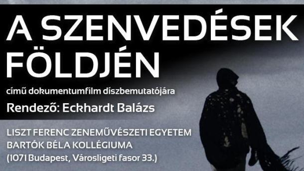 """""""A szenvedések földjén"""" című dokumentumfilm"""